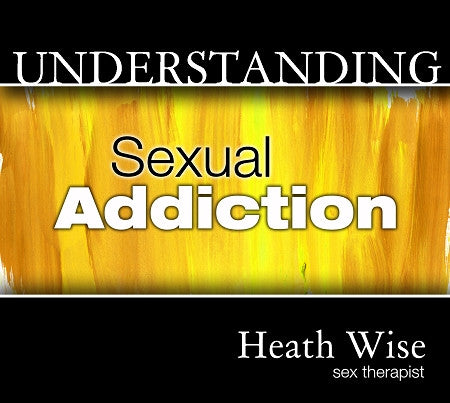 Understanding Sexual Addiction Wise