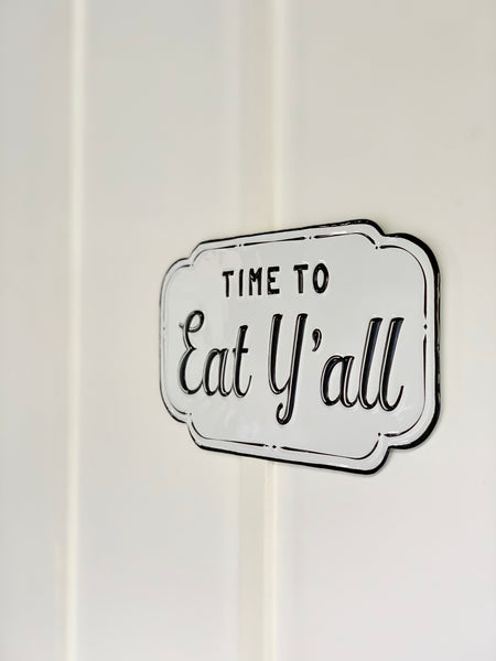 "Enamel ""Time to Eat Y'all"" Sign"