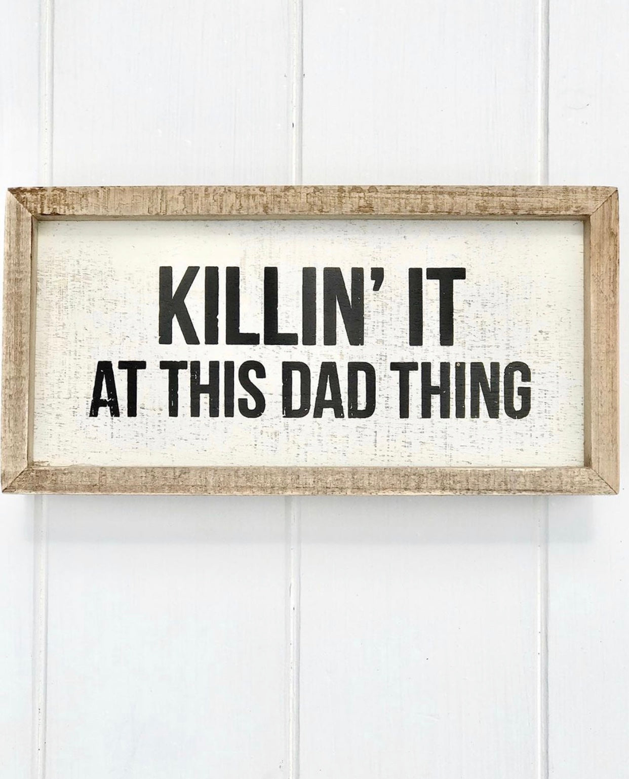 """Killin' It at this Dad Thing"" Box Sign"