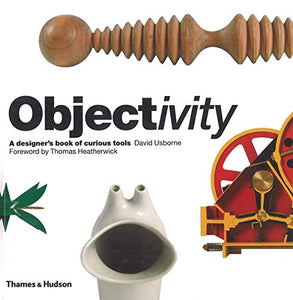 Objectivity: A Designer's Book of Curious Tools