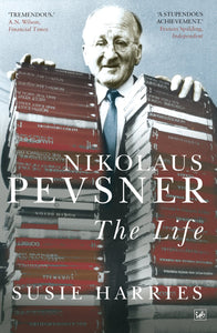 Nikolaus Pevsner: The Life