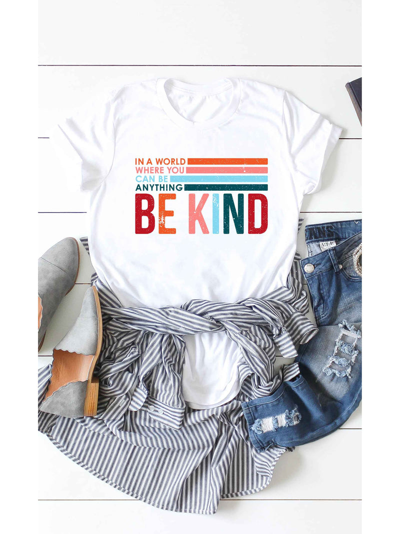 In a World, Be Kind Tee White