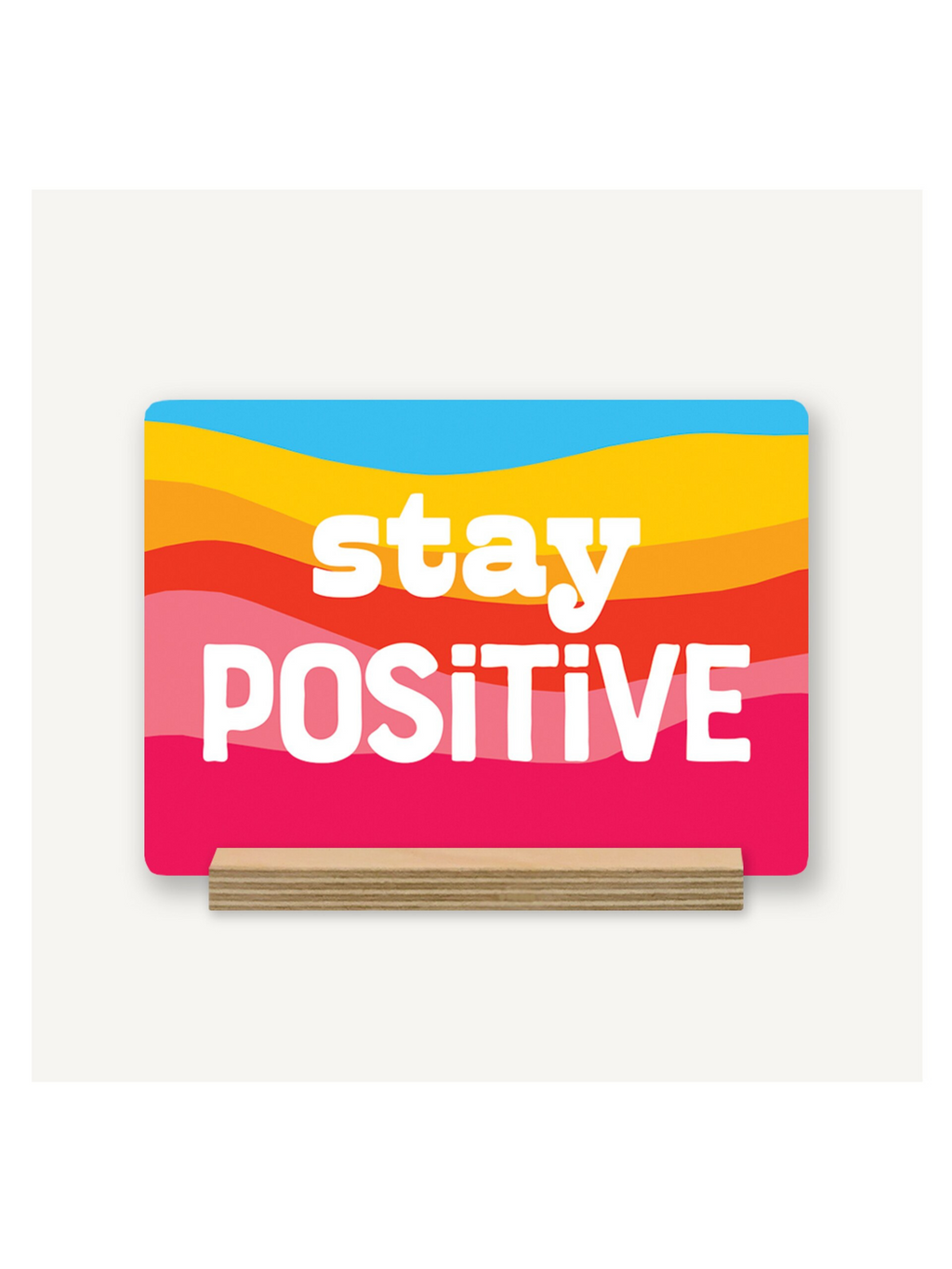 Stay Positive Desk Decor