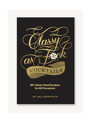Classy as F Cocktails