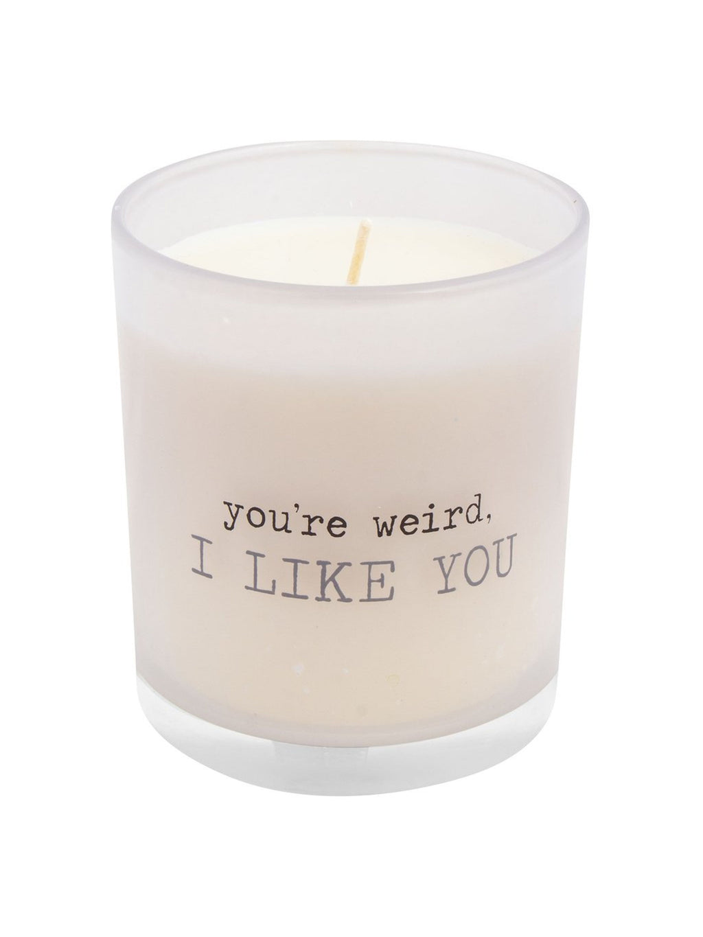 You're Weird, I Like You - Candle