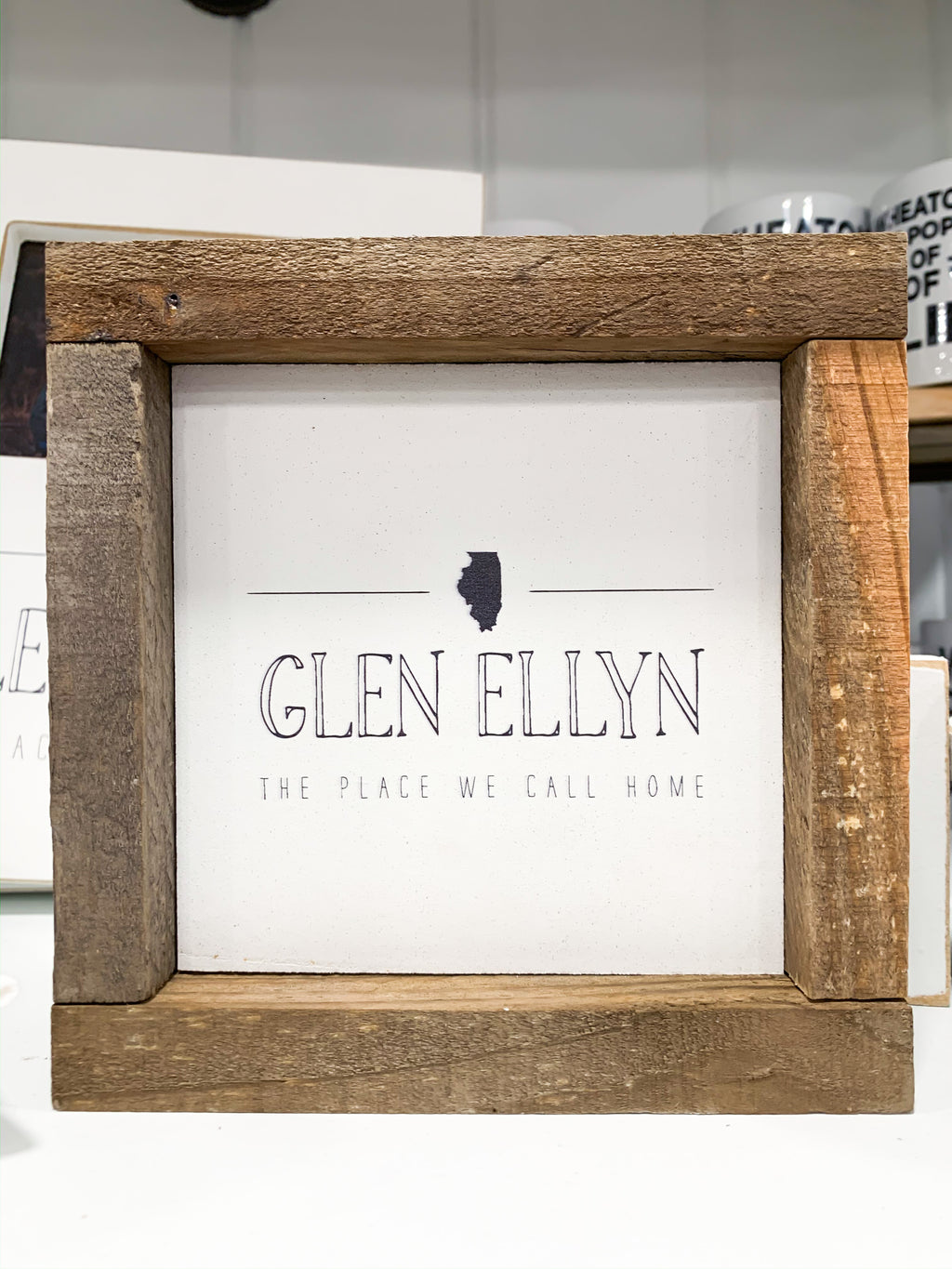 Glen Ellyn - The Place We Call Home - Box Sign