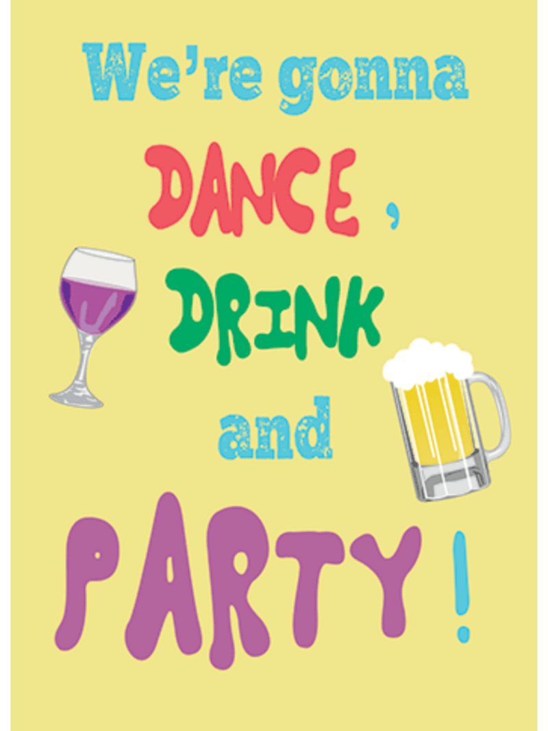 We're Gonna Dance, Drink, and Party - Card