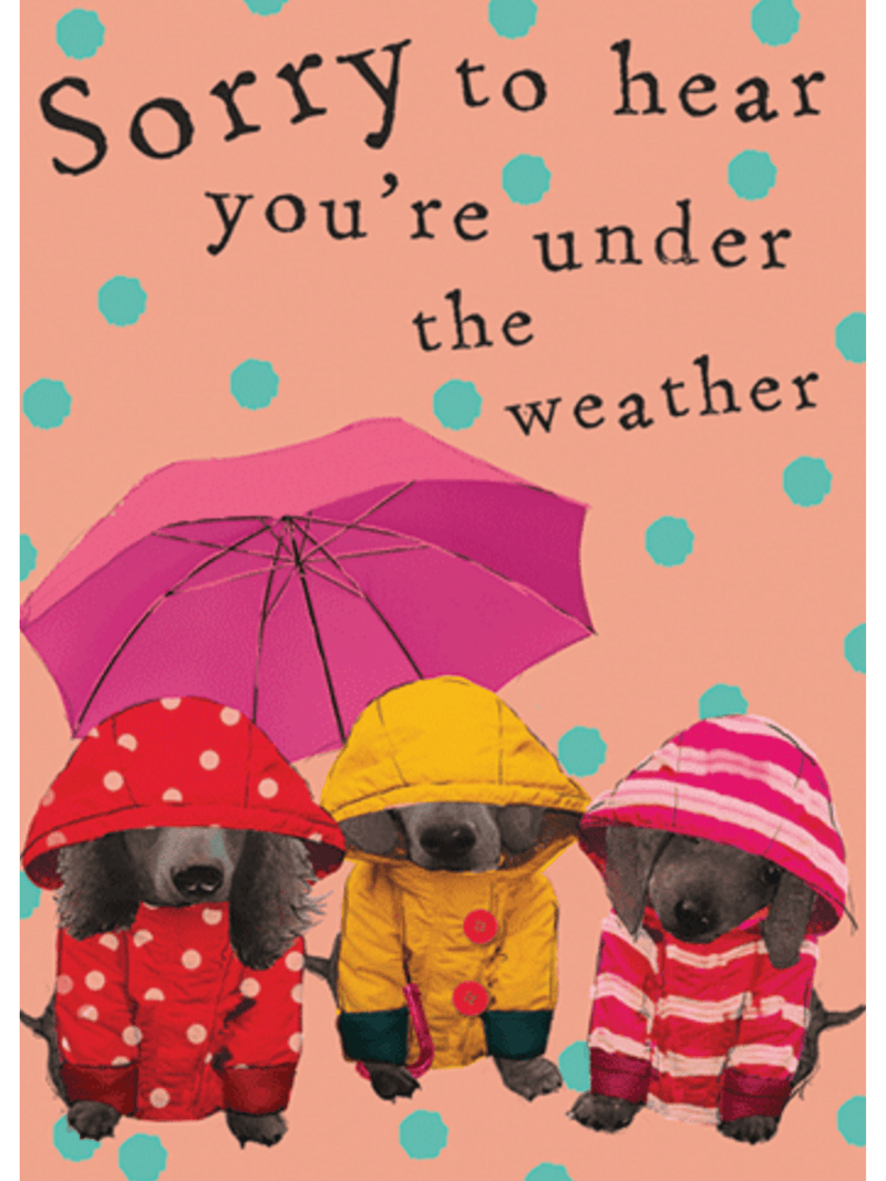 Sorry To Hear You're Under The Weather - Card