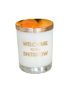 Welcome To The Sh*tshow Candle