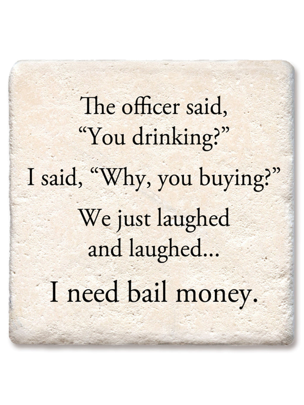 I Need Bail Money Coaster