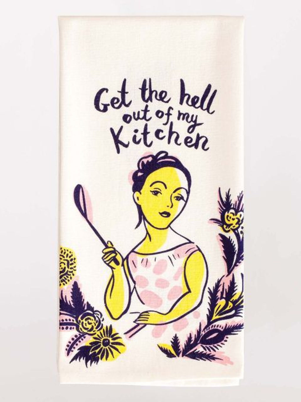 Get The Hell Out of My Kitchen - Dish Towel