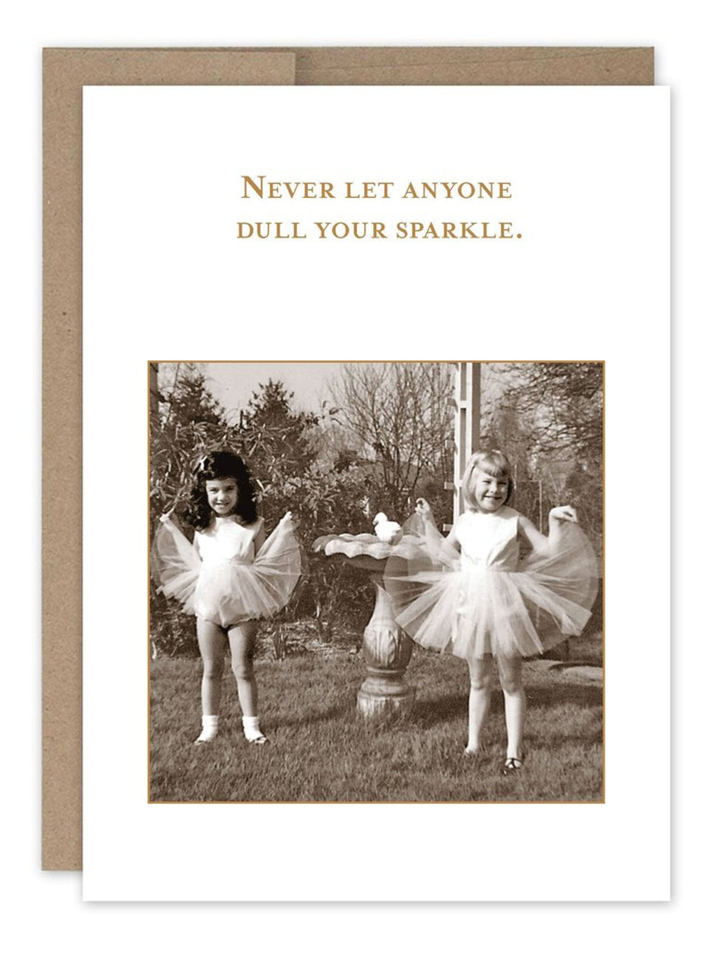 Never Let Anyone Dull Your Sparkle - Card
