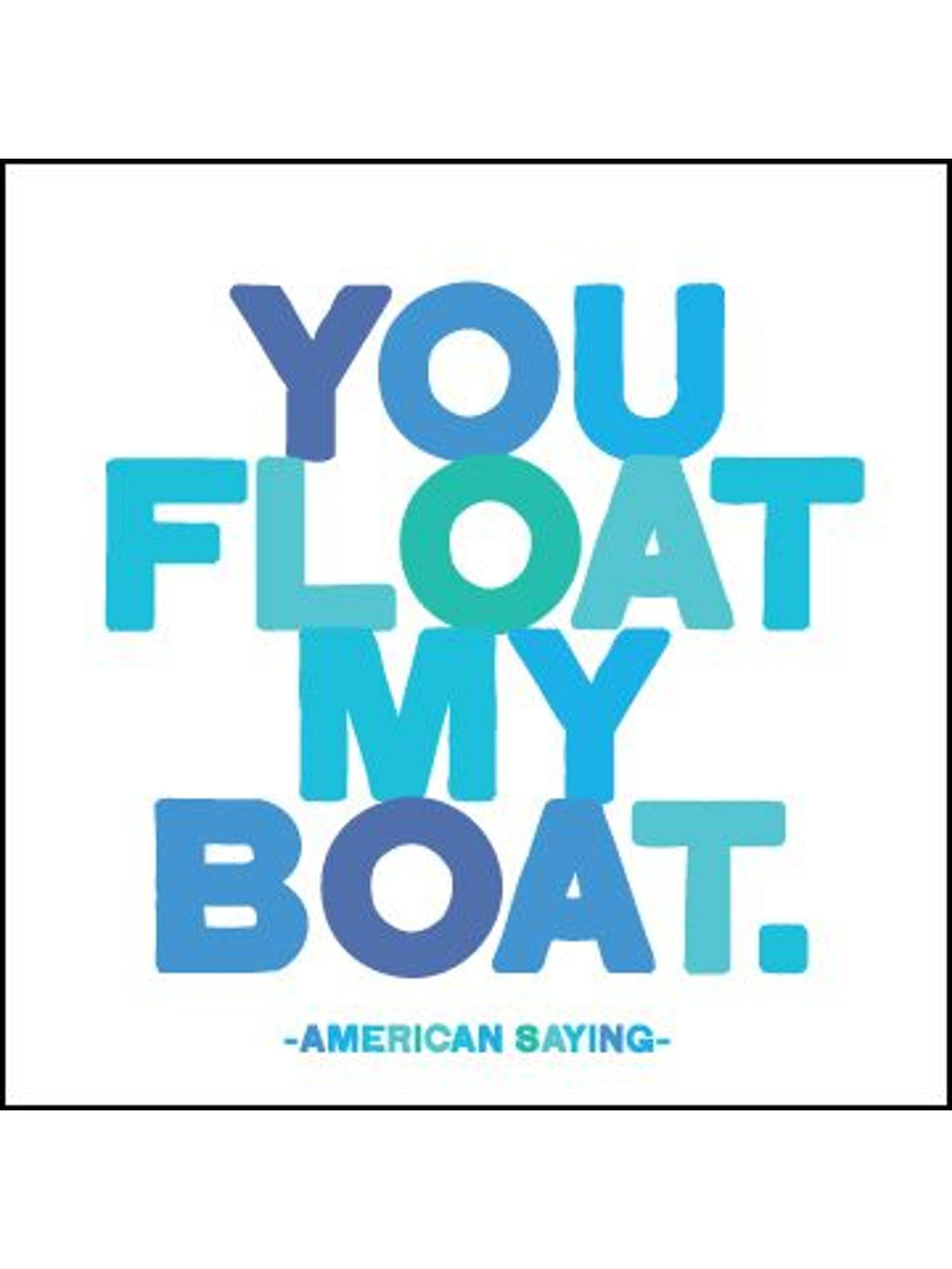 You Float My Boat - Card