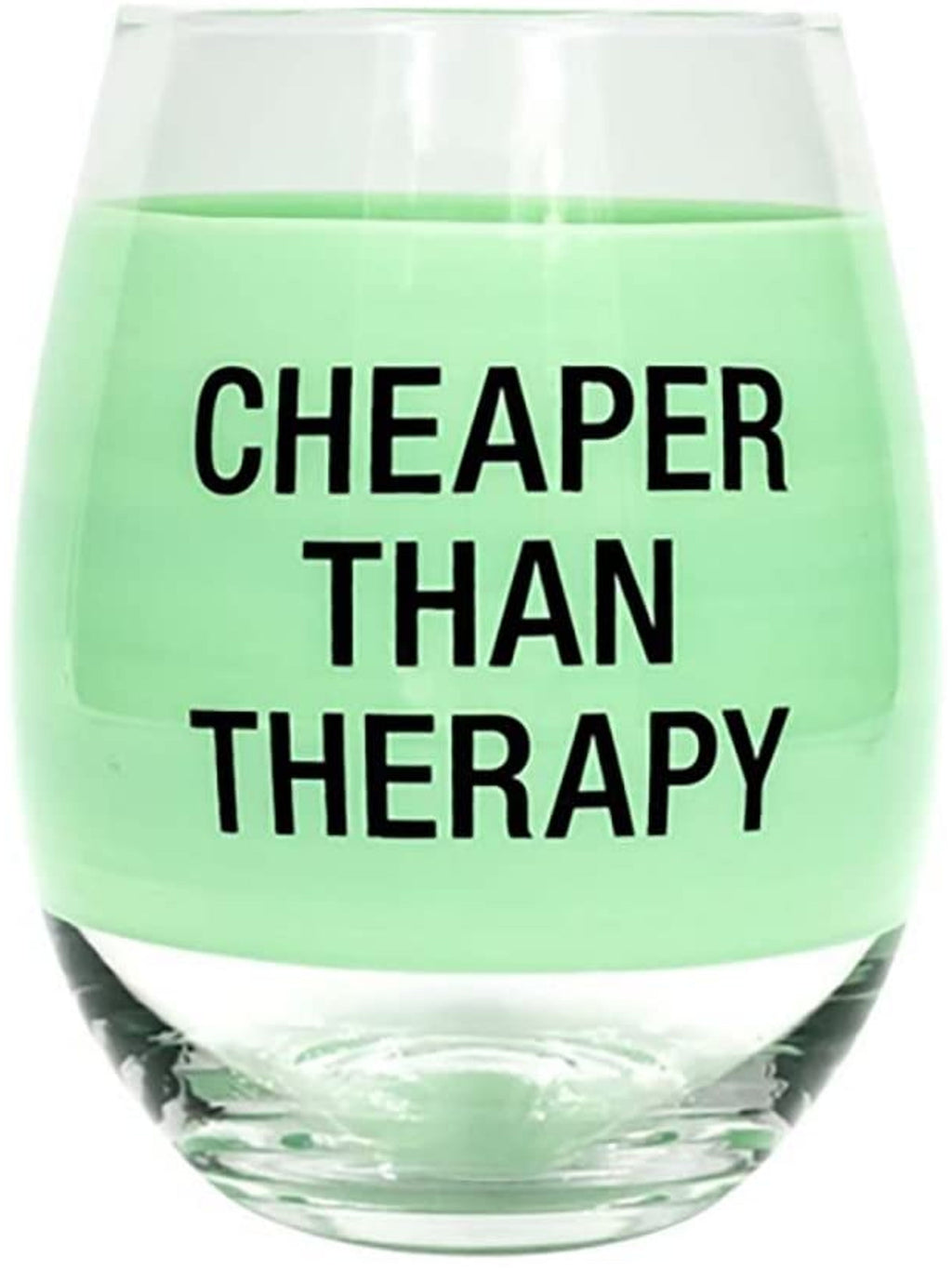 """Cheaper Than Therapy"" Wine Glass"