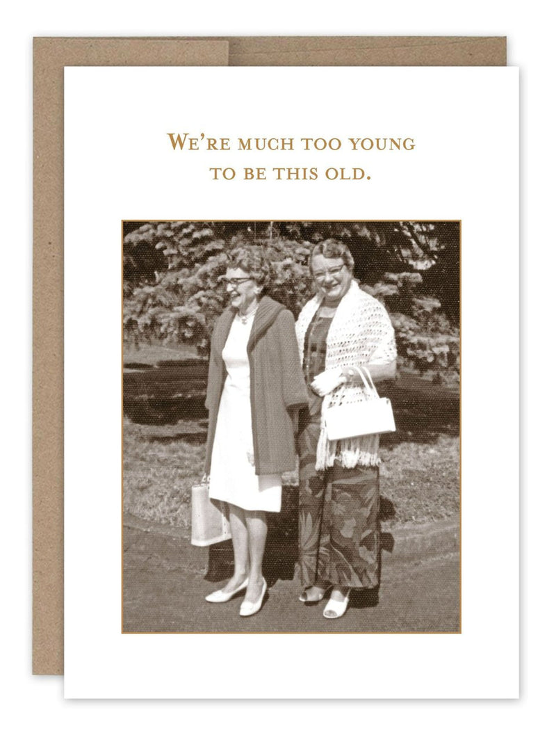 Too Young To Be Old - Card