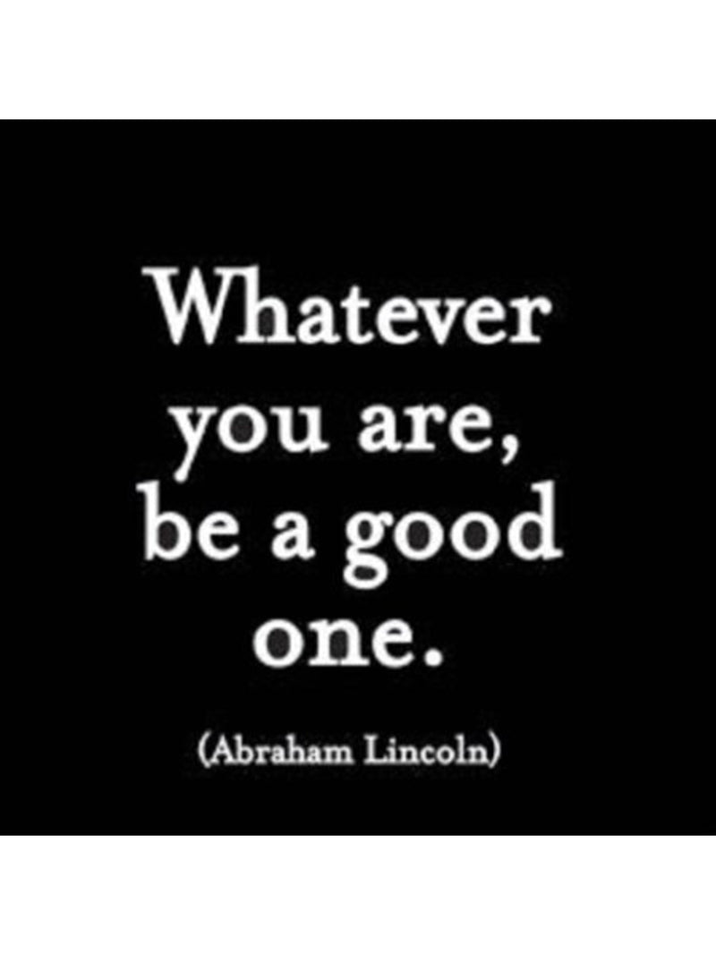 Whatever You Are, Be A Good One - Card