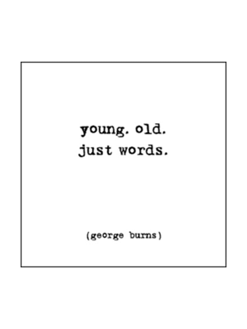 Young, Old, Just Words - Card