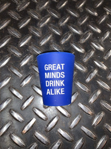 Great Minds Drink Alike Silicone Shot Glass