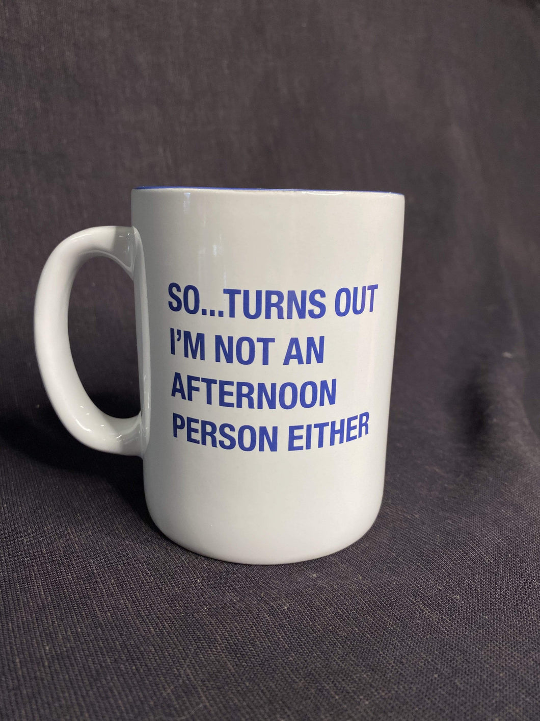Not An Afternoon Person Mug