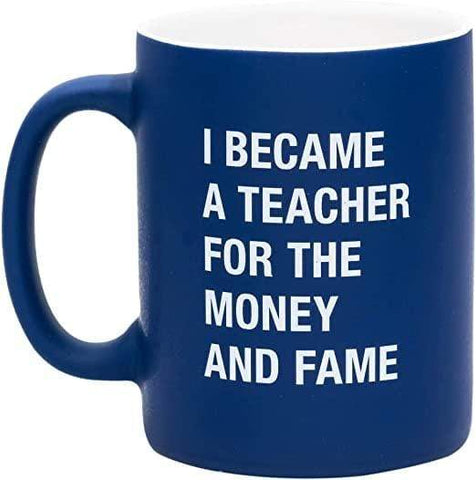 About Face Mugs Teacher For The Money And Fame Mug