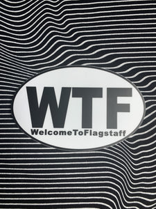 WTF: Welcome to Flagstaff Sticker