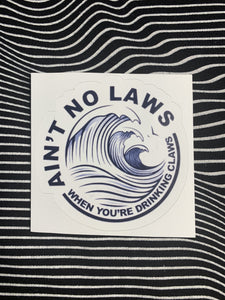 Ain't No Laws Sticker
