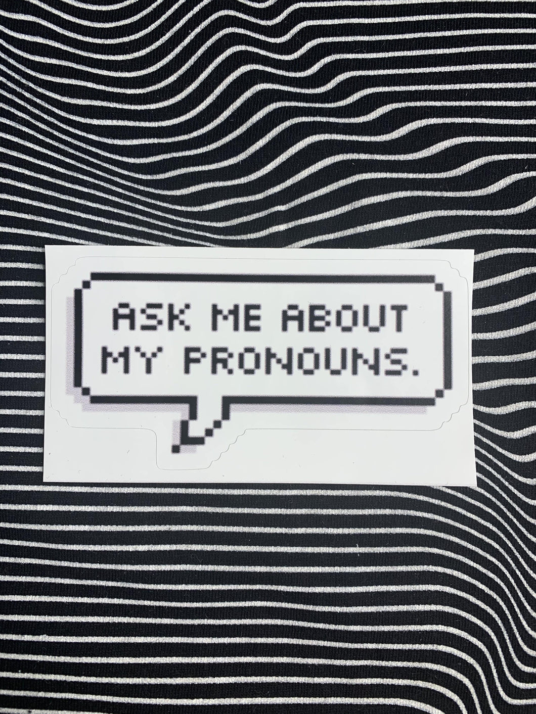 Ask Me About My Pronouns Sticker
