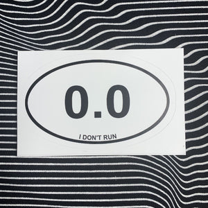 I Don't Run Sticker