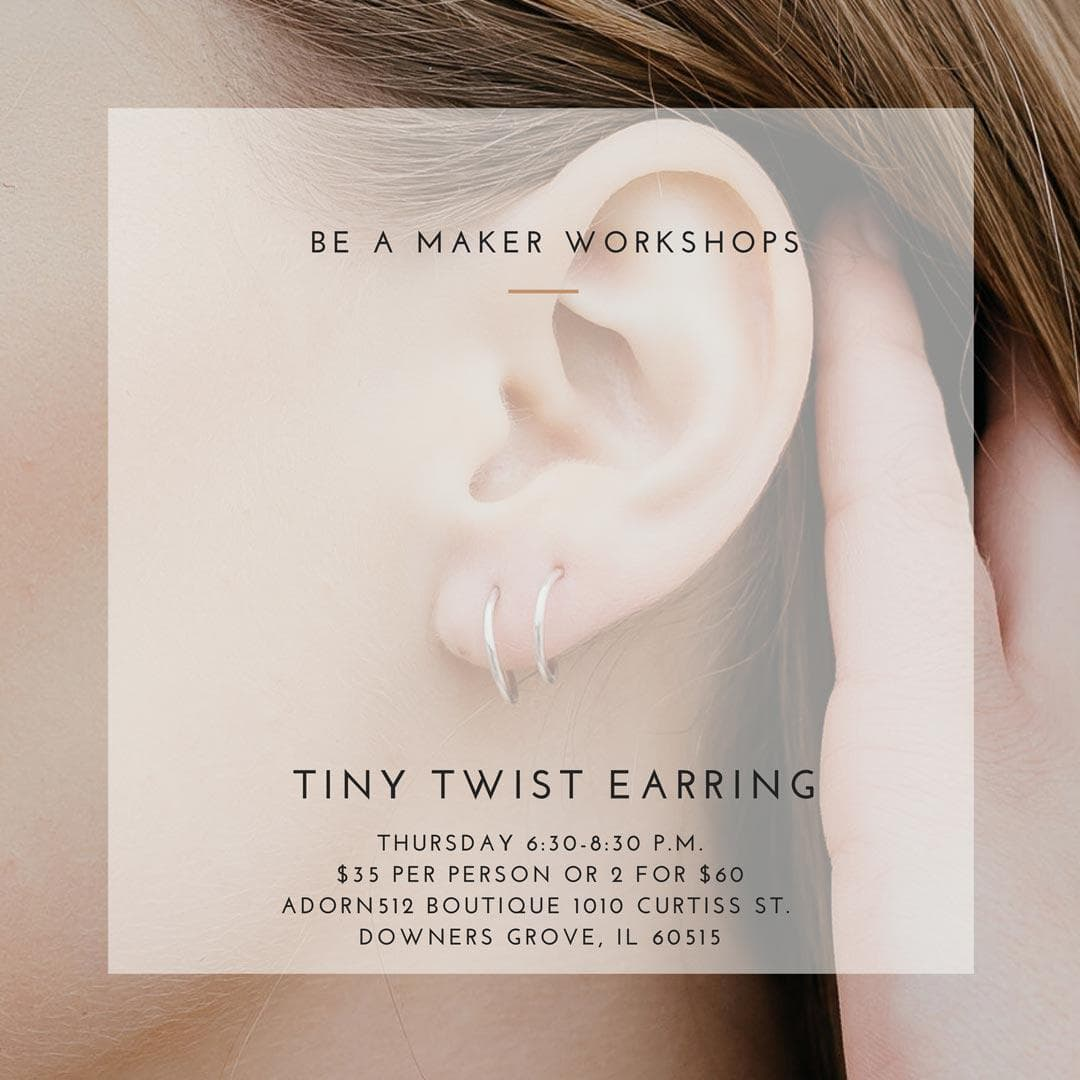 Thursday April 9 6:30-8:30 | Tiny Twist Earring, Workshop, adorn512, adorn512