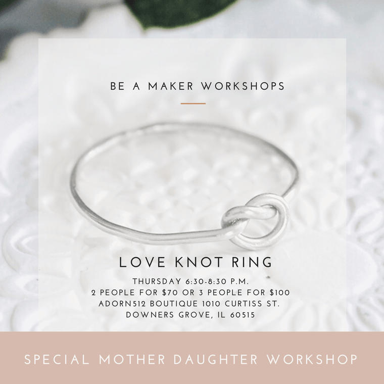 Thursday May 7 6:30-8:30 | Love Knot Ring