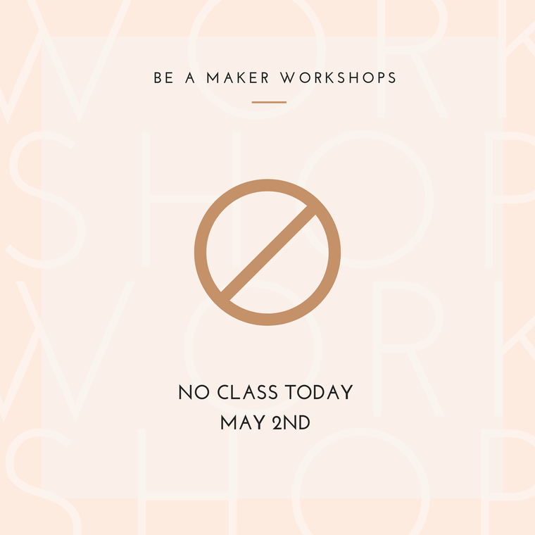 Thursday Workshop | May 2nd 6:30-8:30 pm