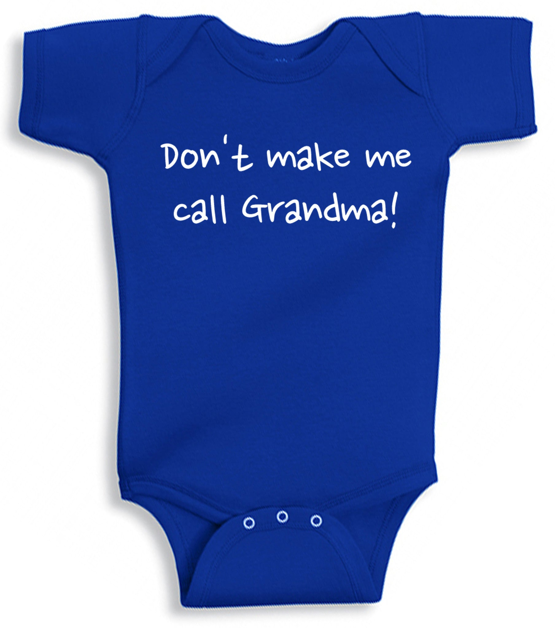 Infant s Don t Make Me Call Grandma esie