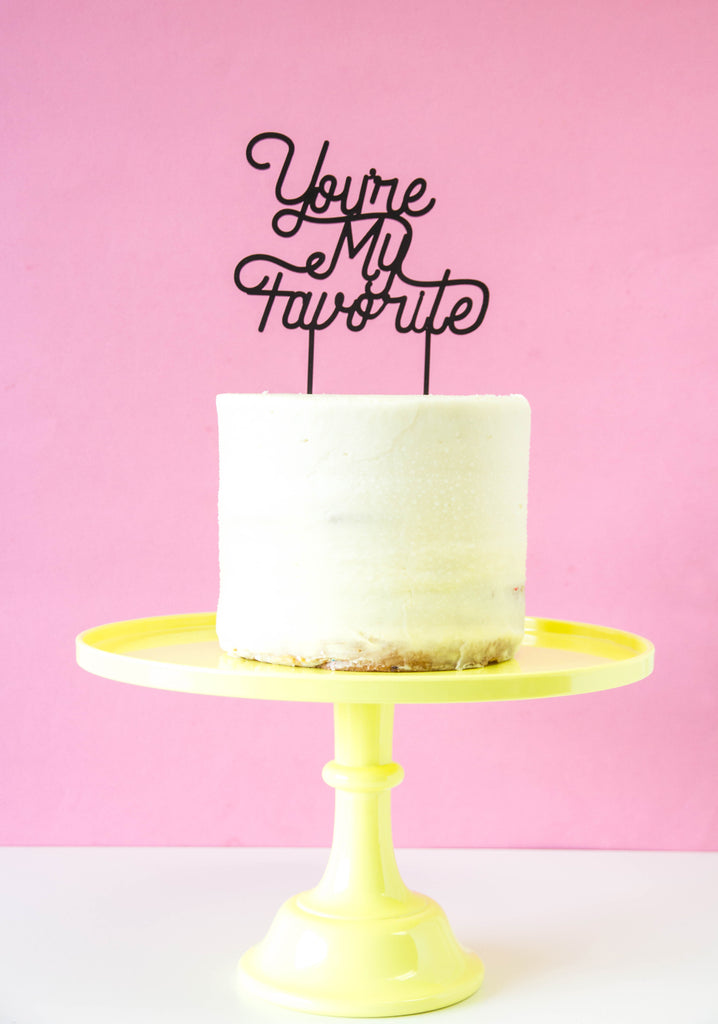YOU'RE MY FAVORITE CAKE TOPPER - Bracket