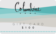 Load image into Gallery viewer, Columbine Home Online Gift Card
