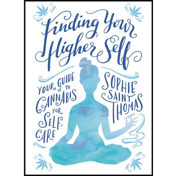 Finding Your Higher Self: Your Guide to Cannabis