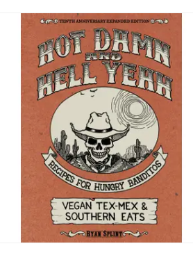 Hot Damn & Hell Yeah: Vegan Tex-Mex and Southern Eats Cookbook