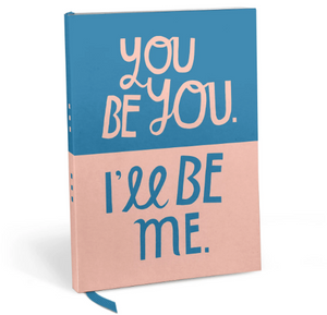 You Be You, I'll Be Me Journal