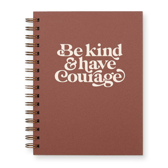 Be Kind & Have Courage Journal : Lined Notebook