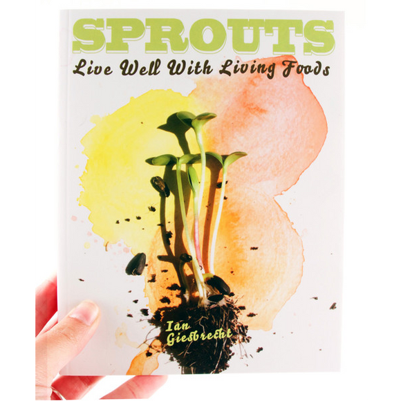 Sprouts: Live Well with Living Foods