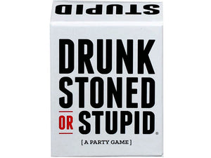 STONED DRUNK OR STUPID