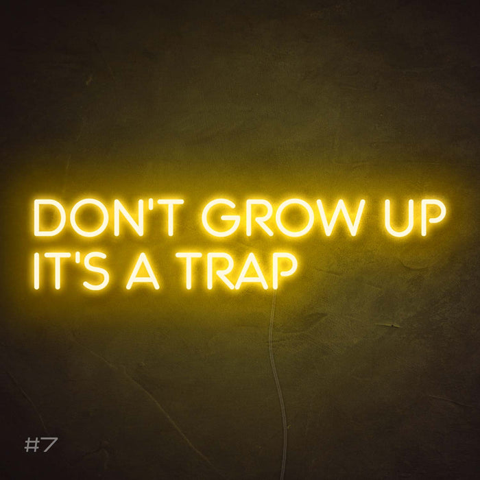Don't grow up it's a trap Neon Sign
