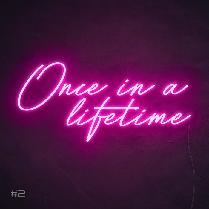 'once in a lifetime'