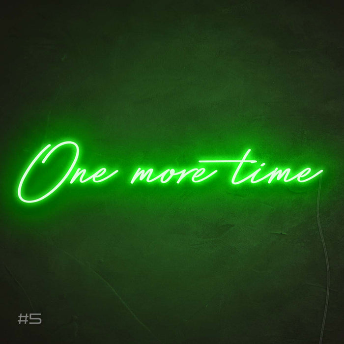 One more time Neon Sign