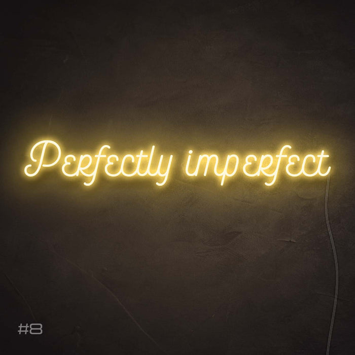 Perfectly imperfect Neon Sign