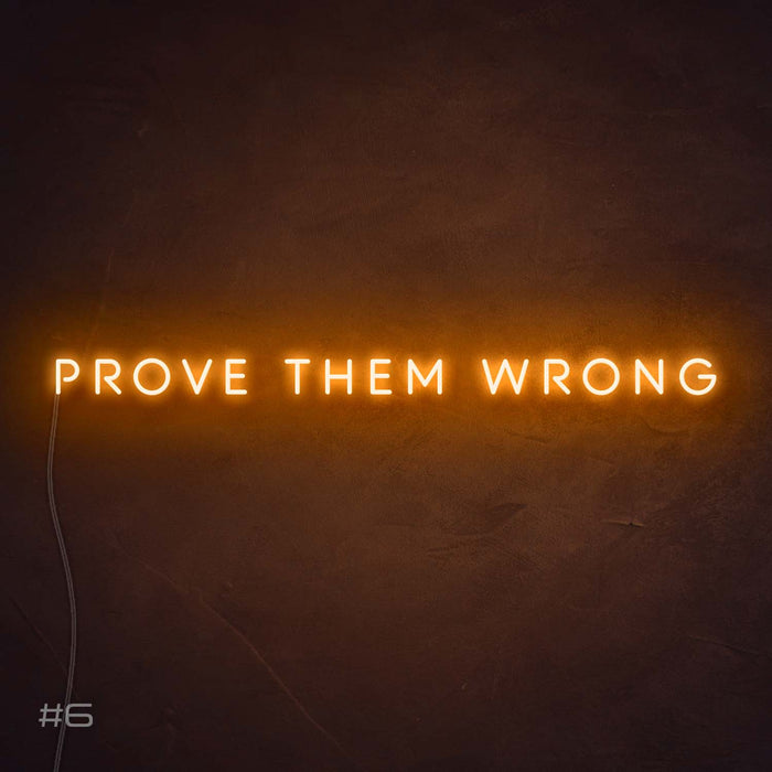 Prove them wrong Neon Sign