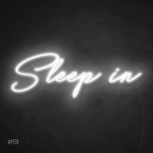 Sleep in Neon Sign snow white