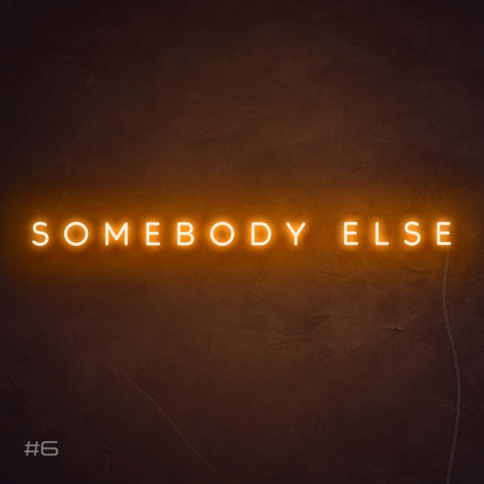 Somebody else Neon Sign