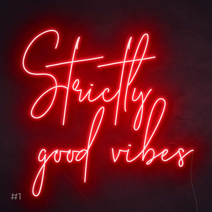 Strictly good vibes Neon Sign