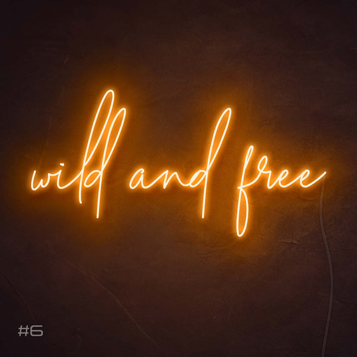 Wild and free Neon Sign