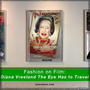 Fashion on Film: Movie Review: Diana Vreeland: The Eye Has to Travel